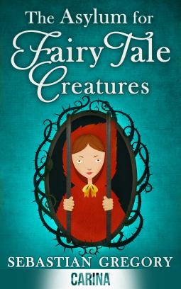 The Asylum For Fairy Tale Creatures